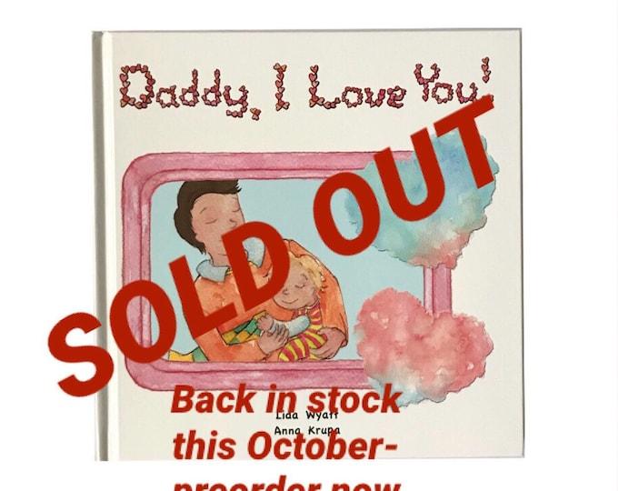 Daddy, I Love You! - Daddy - dark hair/light skin  & Child - light hair/light skin