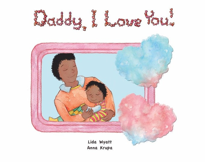 Daddy, I Love You! - Black Hair/Dark Skin