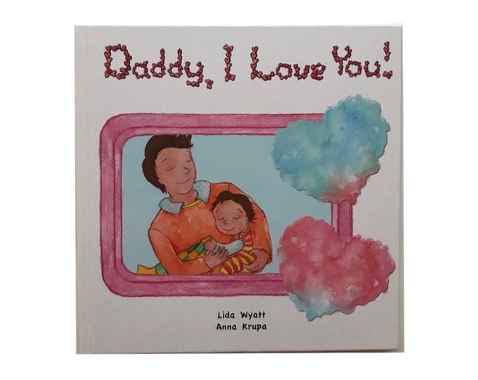 Daddy, I Love You! - Dark Hair/Light Skin