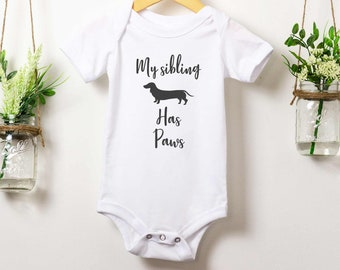 cc1db7e8c My Sibling Has Paws Dachshund Baby Bodysuit, Cute Baby Clothes, Dachshund  Lover Baby Shower Gift