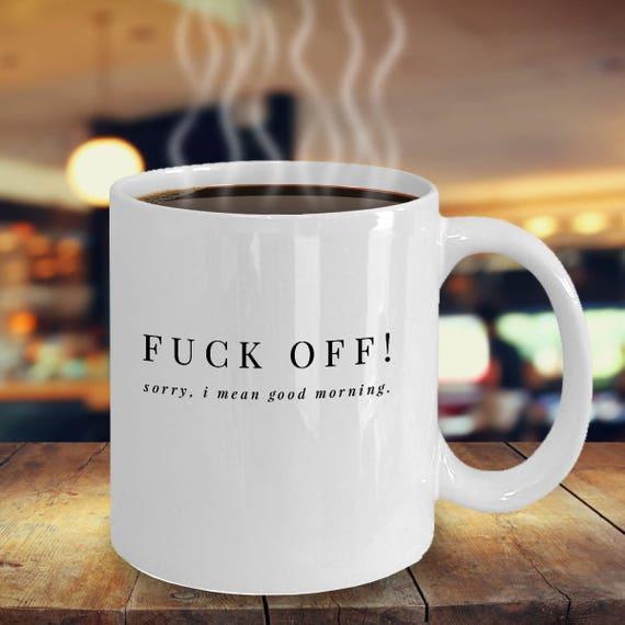 Verpiss Dich Sorry Ich Meine Guten Morgen Kaffeetee Tasse