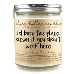 Co-worker Candle Gift | Co worker gift, Gift for coworker, Gift for her, Hostess gift, Soy, I'd burn this place down if you didn't work here