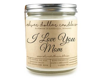 I Love You Mom Candle 8oz | Mothers Day Candles, Mom Birthday, Mom Gift, Gift for Mom, Birthday, Birthday idea, for mom,Personalized candles