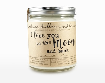 I love you to the Moon and back | Scented Soy Candle, Mothers Day gifts, Mom Gift, gifts for her, anniversary gift, gift for girlfriend, mom