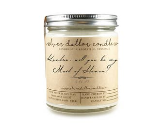 Will you be my Maid of Honor Gift, Gift for Maid of Honor, bridesmaid proposal, maid of honor gift, bridal party, unique, soy candle
