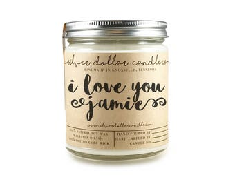 I Love you - Personalized 8oz Soy Candle   Mother's Day, girlfriend gift, gifts for her, anniversary gift, scented soy candle, love candle