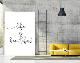 Life Is Beautiful, Inspirational Quote, Black And White Printable, Wall Art, Home Decor, Motivational Print, Inspirational Poster
