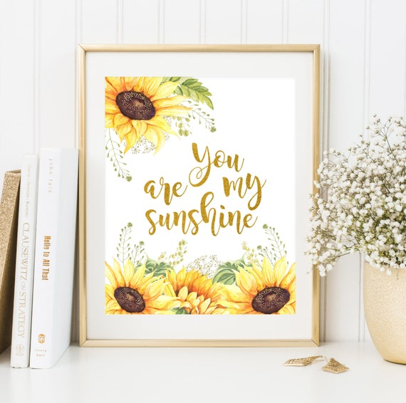 You Are My Sunshine Digital Print Wall Decor Sunflower Printable Watercolour Quote Art