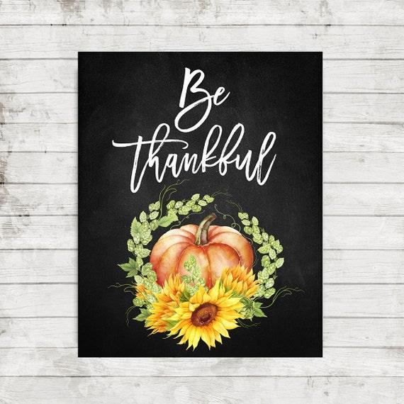Be thankful print Thanksgiving Print wall decor Fall Decor ...