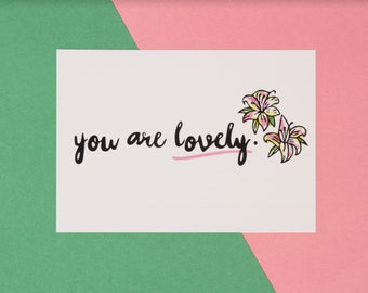 You Are Lovely A6 Art Print Post Card