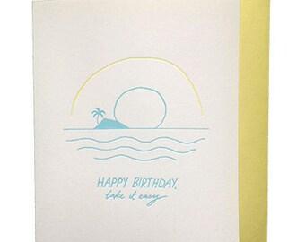 Take It Easy Birthday - Letterpress Birthday Card