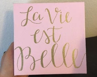 La Vie est Belle Canvas Sign - Life is beautiful, French