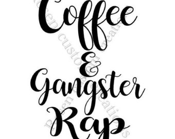 Coffee and Gangster Rap SVG