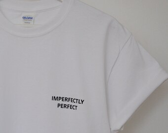 Imperfectly Perfect T-shirt