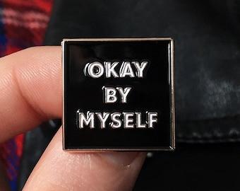 Okay By Myself Pins / Enamel Pin / Life Club / Enamel pins, Lapel Pin / Accessories / Fashion Pin / Self Care Pin / Strong Pin / Typographic