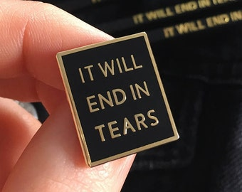 It Will End In Tears Hard Enamel Pin by Life Club - hard enamel pin, lapel pin, pin badge, soft enamel, pessimist, gifts for her, story