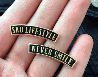 Sad Lifestyle & Never Smile Hard enamel pins by Life Club - enamel pin, pin badge, pins, pin, soft enamel pin, accessories, denim jacket,DIY