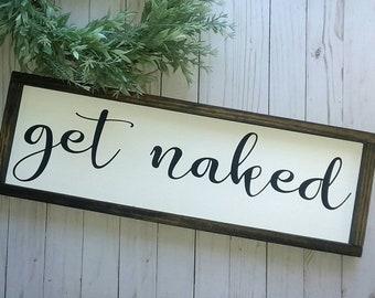 Get Naked Sign - Bathroom Sign - Bathroom Decor - Funny Bathroom Sign - Bathroom Signs - Half Bath Sign - Guest Bathroom Sign