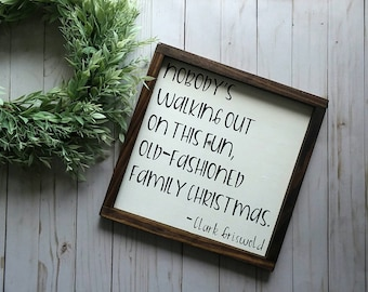Nobody's Walking Out On This Fun Old-Fashioned Family Christmas - Christmas Sign - National Lampoons Christmas Vacation Sign