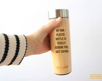 My non plastic bottle is totally judging you-Bamboo thermos-for sale