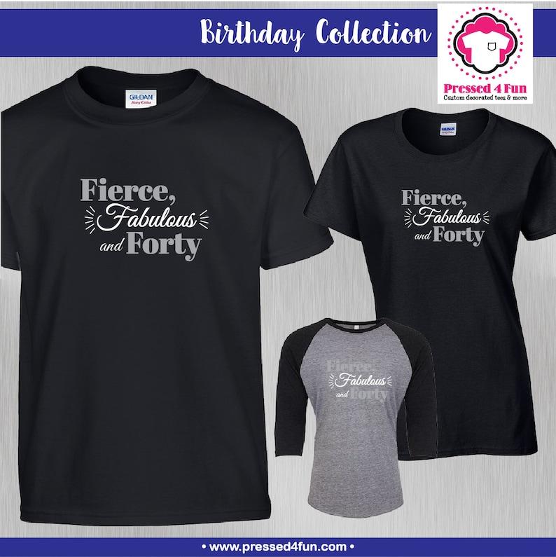 Birthday Shirt Fierce Fabulous Forty Design 40th Birthday Etsy