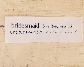 Bridesmaid vinyl or iron on decal