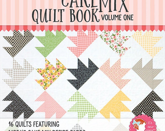 The Cake Mix Quilt Book Volume One - 16 Quilts Featuring Moda's Cake MIx Recipe Cards. Paperback by Moda