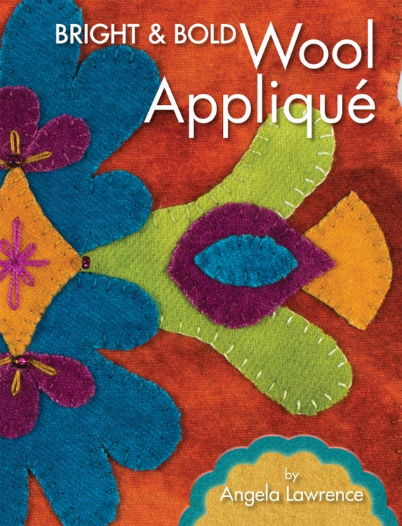 Bright & Bold Wool Applique - Softcover Angela Lawrence