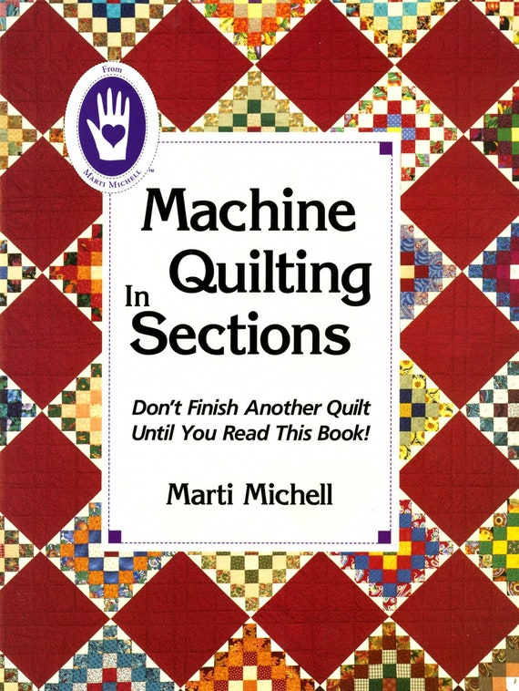 Machine Quilting in Sections Paperback Marti Michell