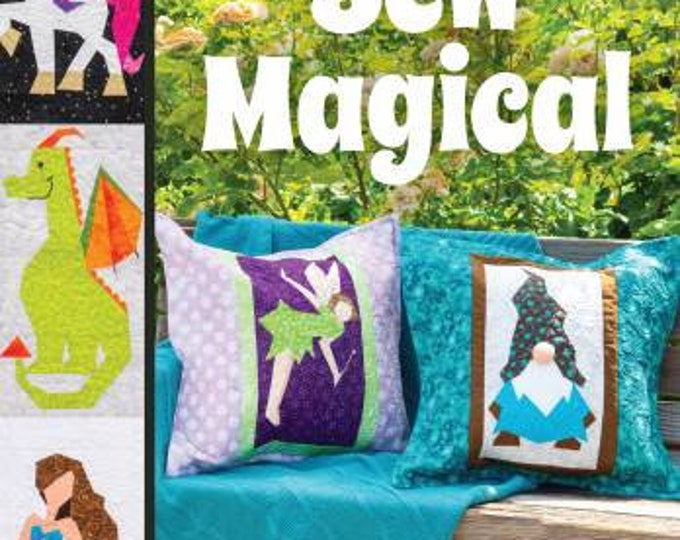 Sew Magical Paper Piece Fantastical Creatures, Mermaids, Unicorns Dragons & More by Mary Hertel