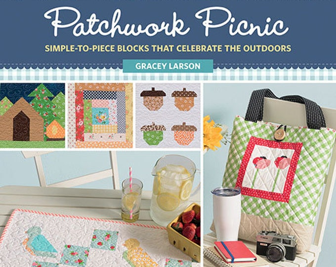 Patchwork Picnic - Simple-to-Piece Blocks That Celebrate the Outdoors Paperback
