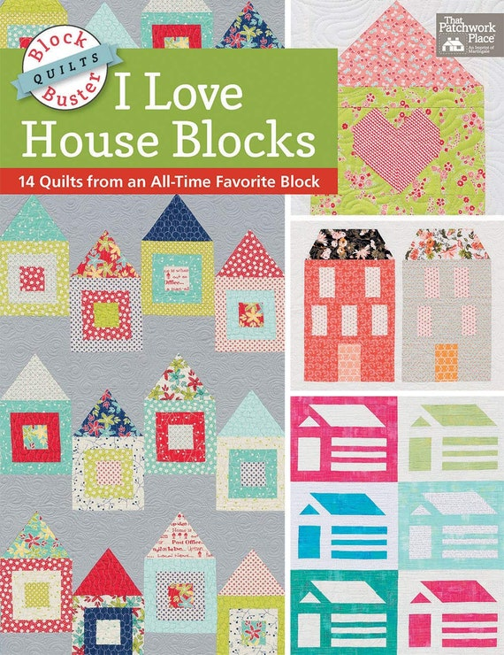 I Love House Blocks 14 Quilts from an All-Time Favorite Block - Paperback