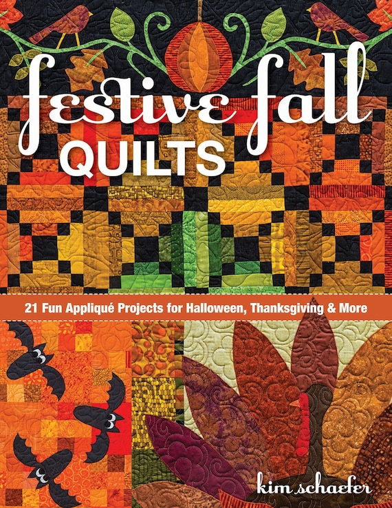 Festive Fall Quilts by Kim Schaefer