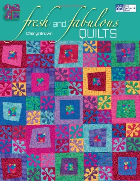 Fresh and Fabulous Quilts from Cheryl Brown