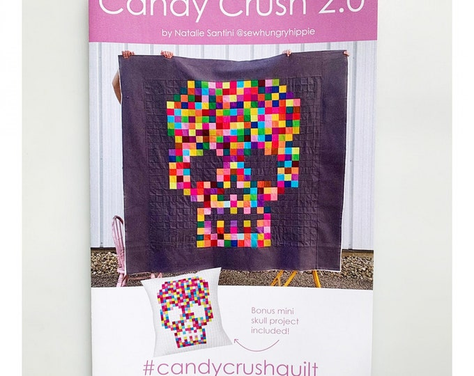 Candy Crush 2.0 Skull Quilt & Pillow Natalie Santini Pattern Only