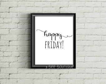 Happy Friday Weekend Party Vacation Colleagues Office Desk Home Decor Sign Quote Gift 5x7 8x10 11x14 Print Printable Wall Art Typography