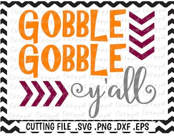 Gobble Gobble Y'all Svg, Thanksgiving Svg-Dxf-Png-Pdf-Eps, Cutting Files for Silhouette Cameo/Cricut, Svg Download.
