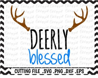 Deer Antler Svg, Blessed Svg, Deerly Blessed Cutting File, Svg-Png-Dxf-Eps-Fcm, Cut Files For Silhouette Cameo/ Cricut and More.