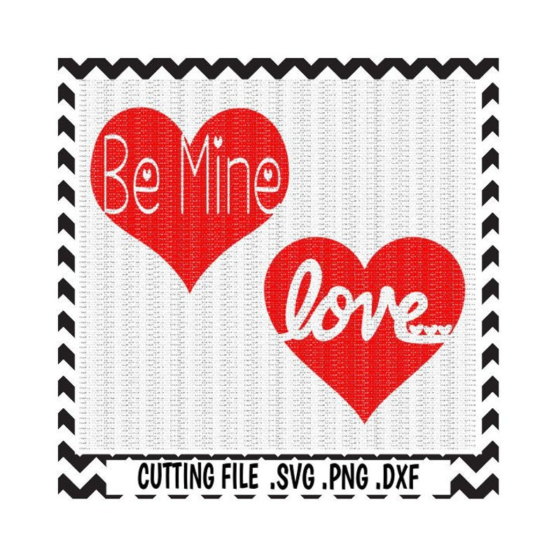 Hearts Svg, Valentine Svg, Be Mine, Love Svg, Png, Dxf, Cutting File For  Cricut and Silhouette Cameo