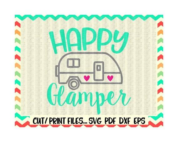 Happy Glamper Svg Eps Dxf Pdf Png Camping Svg Camper Etsy