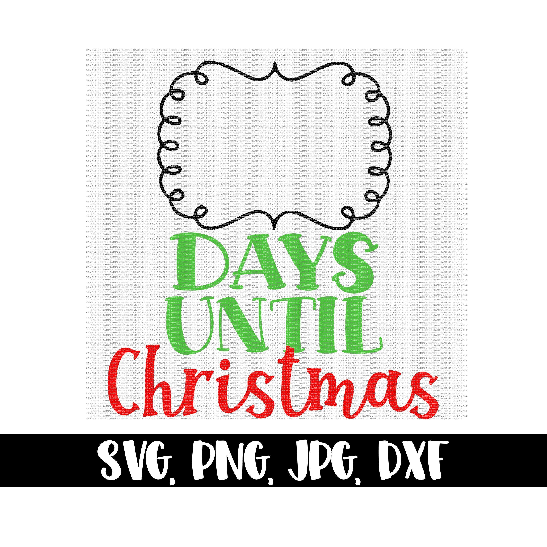 Days Until Christmas Svg Christmas Countdown Svg Printable ...