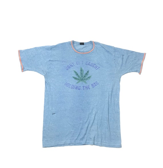 1970's Marijuana T-Shirt XL Don't Get Caught Holdi