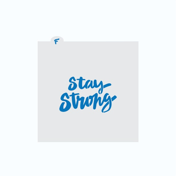Stay Strong Stencil | Encouragement Cookie Stencil | Cookie Stencil | Survivor Cookie Stencil | Stay Strong Cookie Stencil | FrostedCo
