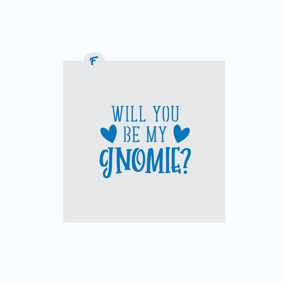 Valentine's Cookie Stencil   Will You Be My Gnomie Stencil   Cookie Stencil   Valentines Cookie Stencil   Craft Stencil   FrostedCo