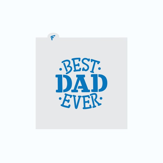 Father's Day Stencil | Best Dad Ever Stencil | Cookie Stencil | Dad Stencil | Father's Day Cookie | FrostedCo