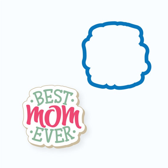 Mother's Day Cookie Cutter | Mom Cookie Cutter | Best Mom Ever Cookie Cutter | Plaque Cookie Cutter | FrostedCo