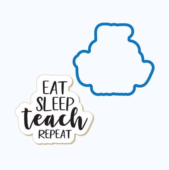 Eat Sleep Teach Repeat Plaque Cookie Cutter | School Cookie Cutter | Plaque Cookies | School Cookies | Frosted