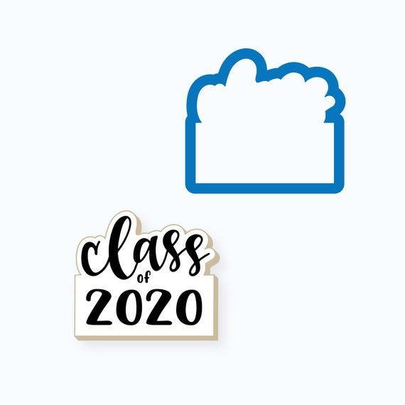 Graduation Cookie Cutter | Class of 2020 Cookie Cutter | Graduate Cookie Cutter | Class of Cookie Cutter | School Cookie Cutter