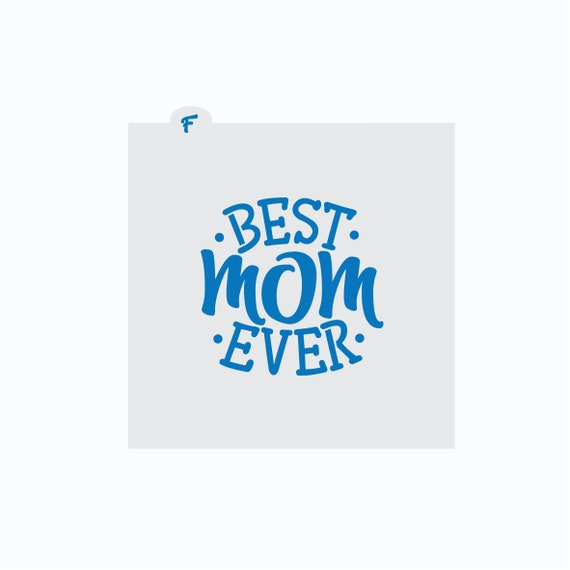 Mother's Day Stencil | Best Mom Ever Stencil | Cookie Stencil | Mom Stencil | Mother's Day Cookie | FrostedCo