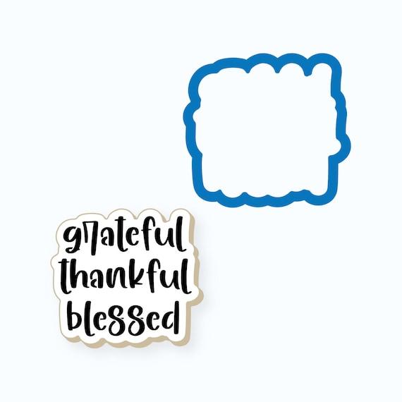 Thanksgiving Cookie Cutter | Grateful Thankful Blessed Plaque Cookie Cutter | Thanksgiving Plaque Cookie Cutter | Grateful Thankful Blessed